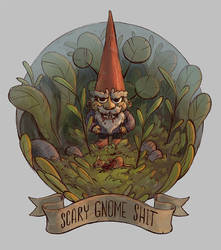 Scary Gnome Shit by tom-monster