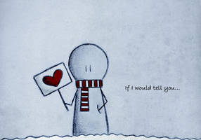 If I would tell you... by marii85
