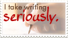 Stamp I take writing seriously by DieNaerrin