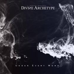 Divine Archetype - Under Every Word by JonathanHeimdall55