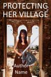 Protecting her village by OlgaGodim