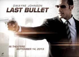 Last Bullet Movie Poster - Dwayne Johnson by bpenaud