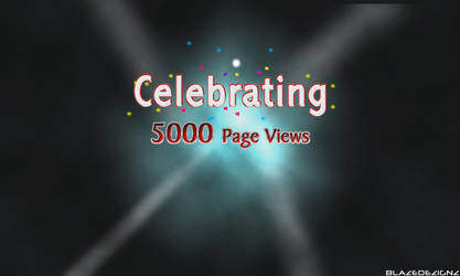 Celebrating 5000 Page Views by Blazedezignz