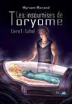 Les insoumises de Toryome - Livre 1 Lohel by Feliane