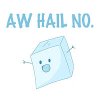 AW HAIL NO by roses-and-phantoms