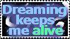 Stamp, Dreaming Keeps Me Alive by BriBriBlitz