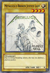 Yu-Gi-Oh Card: Metallica's Broken Justice Lady by 84Reaper72