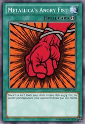 Yu-Gi-Oh Card: Metallica's Angry Fist by 84Reaper72