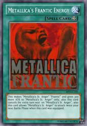 Yu-Gi-Oh Card: Metallica's Frantic Energy by 84Reaper72