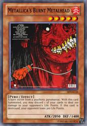 Yu-Gi-Oh Card: Metallica's Burnt Metalhead by 84Reaper72