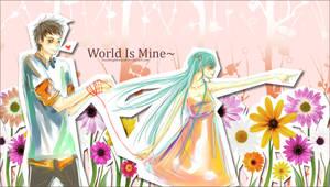 -World Is Mine- by Duduru