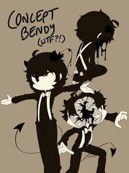 CONCEPT BENDY? by ehuante