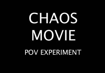 Chaos Movie Pov Experiment LINK by 0-The-Leviathan-0