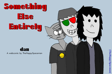 Ch. 4: Something Else Entirely by The-Happy-Spaceman
