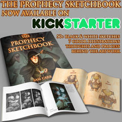 The Prophecy Sketchbook Kickstarter Launch by SamC-Art