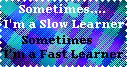 Slow Learner Fast Learner by LadyIlona1984