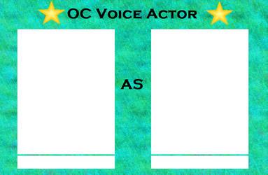 OC Voice Actor Meme by LadyIlona1984