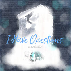 Camila Cabello - I Have Questions (Negative) by peithosilvanus-jess