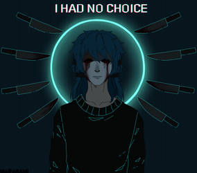 I Had No Choice by Madarami