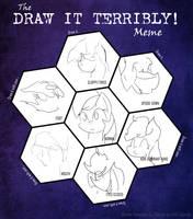 Meme Draw It Terribly by greenmarta