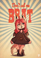 [CONTEST] Don't call me BRAT! by FOXnROLL
