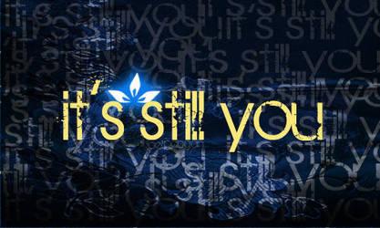 it's still you by blue-serenade
