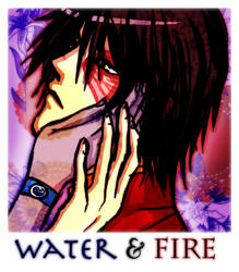 Water and Fire by some1ders13