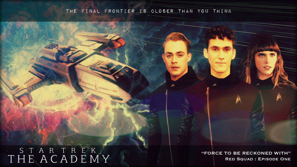ST:Academy: 4.1: Force to be Reckoned With by jonbromle1