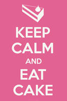 Keep calm and eat cake. by Bittersuesz