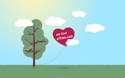 we love e7twa . Wallpaper by SeaStyle