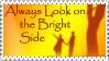Bright Side Stamp by JunkbyJen