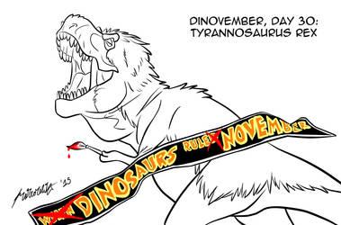 Dinovember, day 30: Tyrannosaurus Rex by Hyper-Venom