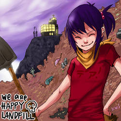we are happy landfill by KillerStella