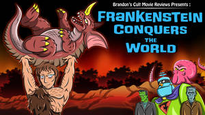 Brandon Tenold - Frankenstein Conquers the World by earthbaragon