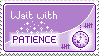 Stamp: Patience by delusional-dreams