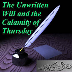 The Unwritten Will and The Calamity of Thursday by crony14