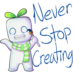 Never Stop Creating! by Sweetlimes35