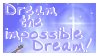 Dream the impossible dream by SerenEvy
