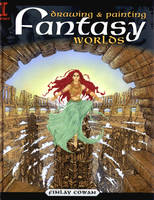Drawing and Painting Fantasy Worlds by impactbooks