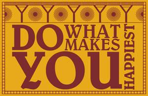 What Makes You Happiest by rafejgoldberg