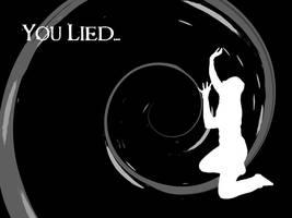 You Lied by VicaRiouS-oNe