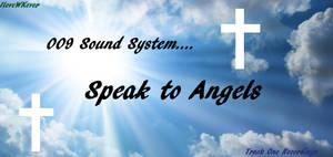 009 Sound System - Speak to Angels by IloveWKever
