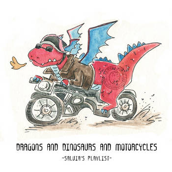 [Spotify] Dragons and Dinosaurs and Motorcycles by ShamelessMagic