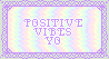 positive vibes stamp by dCloud-Nineb