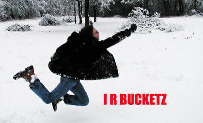 I R BUCKETZ by LoloTehWormie