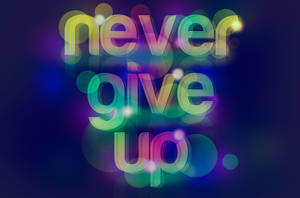 Never give up by roorah