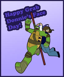 Grab Donnie's Face Day 2013 by TMNT-Raph-fan