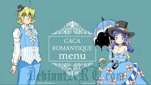 CACA ROMANTIQUE menu by daichikawacemi