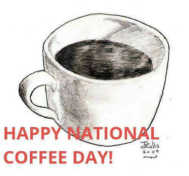 Happy National Coffee Day by jmralls2001