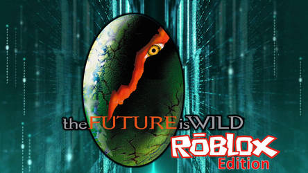 The Future is Wild Roblox Edition Logo by ChrisM199